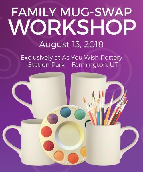 Special Event – Family Mug Swap Workshop - As You Wish