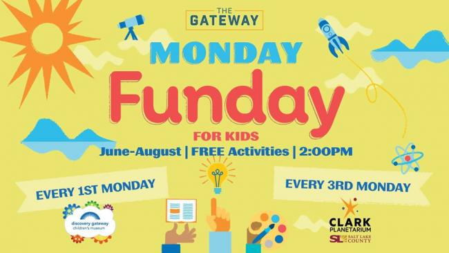 MONDAY FUNDAY AT THE GATEWAY - The Gateway | Kids Out and
